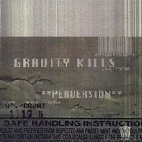 Perversion Lyrics Gravity Kills