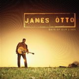 Days Of Our Lives Lyrics James Otto