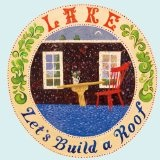 Let's Build A Roof Lyrics Lake