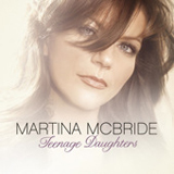 Teenage Daughters (Single) Lyrics Martina McBride