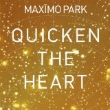 Quicken The Heart Lyrics Maximo Park