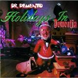 DR. DEMENTO HOLIDAYS IN DEMENTIA Lyrics Mona Abboud