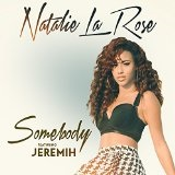 Somebody (Single) Lyrics Natalie La Rose
