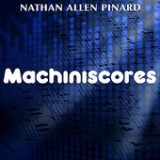 Machiniscores Lyrics Nathan Allen Pinard
