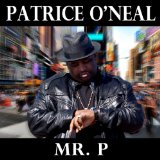 Mr. P Lyrics Patrice O'Neal