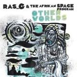 Other Worlds Lyrics Ras G & The Afrikan Space Program