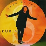 Show Me Love Lyrics Robin S.