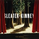 The Woods Lyrics Sleater-Kinney