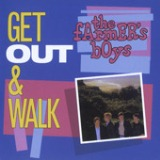 Get Out And Walk Lyrics The Farmer's Boys