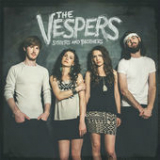 Sisters and Brothers Lyrics The Vespers