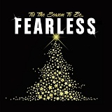 'Tis The Season To Be Fearless Lyrics Various Artists
