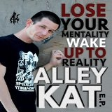 Lose Your Mentality, Wake Up To Reality Lyrics Alley Kat