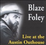 Live At the Austin Outhouse Lyrics Blaze Foley