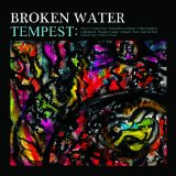 Tempest Lyrics Broken Water