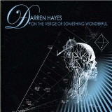 On the Verge of Something Wonderful Lyrics Darren Hayes