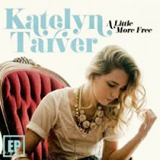 A Little More Free Lyrics Katelyn Tarver
