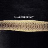 Make The Money (Single) Lyrics Macklemore & Ryan Lewis