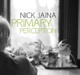 Primary Perception Lyrics Nick Jaina