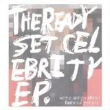 The Celebrity EP Lyrics The Ready Set