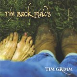 The Back Fields Lyrics Tim Grimm