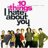 10 Things I Hate About You Soundtrack Lyrics 10 Things I Hate About You