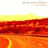 Stiff Drink Lyrics Bear and Porch