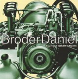 Saturday Night Engine Lyrics Broder Daniel