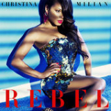 Rebel (Single) Lyrics Christina Milian