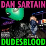 Dudesblood Lyrics Dan Sartain