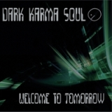 Welcome To Tomorrow Lyrics Dark Karma Soul