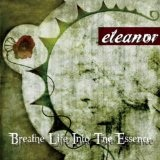 Breathe Life into the Essence Lyrics Eleanor