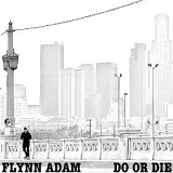 Do or Die Lyrics Flynn Adam