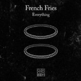 Everything Lyrics French Fries