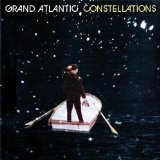 Constellations Lyrics Grand Atlantic