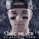 Us Against Them Lyrics Jake Miller