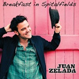 Breakfast In Spitalfields (Single) Lyrics Juan Zelada