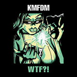 WTF?! Lyrics KMFDM