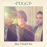 How I Needed You (Single) Lyrics Puggy