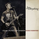 All My Friends Are Enemies: Early Rarities Lyrics Say Anything