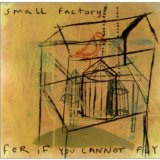 For If You Cannot Fly Lyrics Small Factory