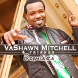 Promises Lyrics Vashawn Mitchell