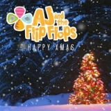 Happy Xmas Lyrics Aj and the Flip Flops