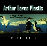 King Shag Lyrics Arthur Loves Plastic