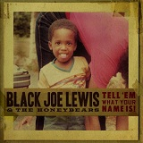 Tell 'Em What Your Name Is! Lyrics Black Joe Lewis & The Honeybears
