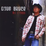 All I Need Lyrics Doug Bruce