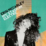 My Stadium Electric Lyrics Erin McCarley