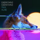 Man Alive Lyrics Everything Everything