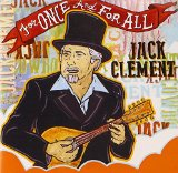 For Once and For All Lyrics Jack Clement
