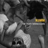 Far From Telescopes Lyrics Kumm