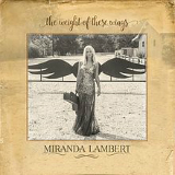 The Weight of These Wings Lyrics Miranda Lambert